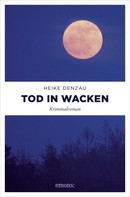 Heike Denzau: Tod in Wacken ★★★★