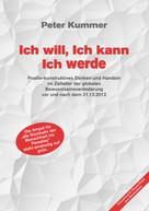 Peter Kummer: Ich will, Ich kann, Ich werde ★★★★