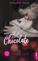 Hot Chocolate: Ava & Jack - Prickelnde Novelle - Episode 1.1
