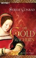 Sybille Conrad: Die Goldmacherin ★★★★