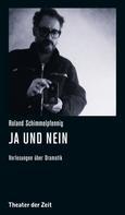 Roland Schimmelpfennig: Roland Schimmelpfennig - Ja und Nein