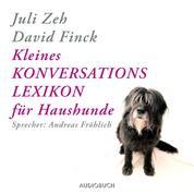 Kleines Konversationslexikon für Haushunde (Gekürzt)