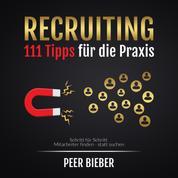 Recruiting - 111 Tipps für die Praxis