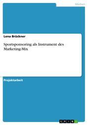 Sportsponsoring als Instrument des Marketing-Mix