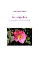 Hans Jürgen Mettel: Der violette Berg