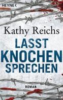 Kathy Reichs: Lasst Knochen sprechen ★★★★