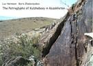 Luc Hermann: The Petroglyphs of Kulzhabasy in Kazakhstan