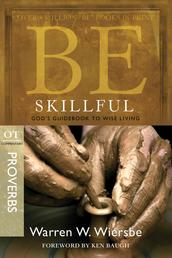Be Skillful (Proverbs) - God's Guidebook to Wise Living
