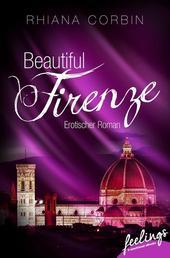 Beautiful Firenze - Erotischer Roman