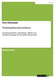 "Trainingsplanung Ausdauer - Literaturrecherche zum Thema ""Effekte des Ausdauertrainings bei arterieller Hypertonie"""