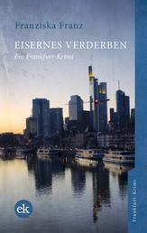 Eisernes Verderben - Ein Frankfurt-Krimi