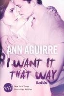 Ann Aguirre: I Want It That Way ★★★★