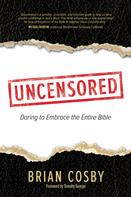 Brian Cosby: Uncensored