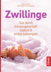 Zwillinge - Gut durch Schwangerschaft, Geburt und erstes Lebensjahr