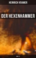 Heinrich Kramer: Der Hexenhammer (Band 1-3)