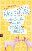Eva Hierteis: Miss Kiss und die Sache mit dem Küssenmüssen ★★★