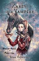 Tatana Fedorovna: Zarin der Vampire. Schatten der Nächte + Fluch der Liebe: Verrat, Rache, wahre Geschichte und düstere Erotik