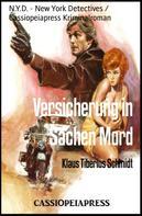 Klaus Tiberius Schmidt: Versicherung in Sachen Mord