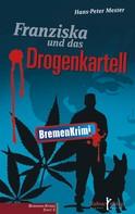 Hans-Peter Mester: Franziska und das Drogenkartell ★★★★★
