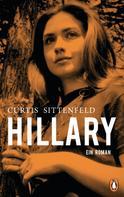 Elizabeth Curtis Sittenfeld: Hillary ★★★★