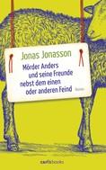Jonas Jonasson: Mörder Anders und seine Freunde nebst dem einen oder anderen Feind ★★★★
