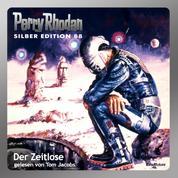 """Perry Rhodan Silber Edition 88: Der Zeitlose - Perry Rhodan-Zyklus """"Aphilie"""" - Komplettversion"""