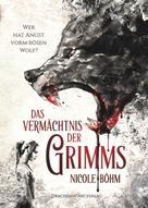 Nicole Böhm: Das Vermächtnis der Grimms ★★★★