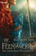 Elizabeth May: Die Feenjägerin – Das verbotene Königreich ★★★★★