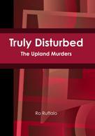 Ro Ruffalo: Truly Disturbed