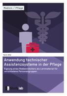 Martin Wild: Anwendung technischer Assistenzsysteme in der Pflege