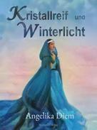 Angelika Diem: Kristallreif und Winterlicht