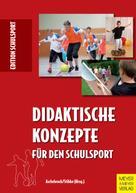 Heinz Aschebrock: Didaktische Konzepte für den Schulsport