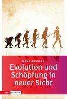 Hans Kessler: Evolution und Schöpfung in neuer Sicht