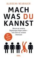 Aljoscha Neubauer: Mach, was du kannst ★★★