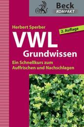 VWL Grundwissen - Ein Schnellkurs zum Auffrischen und Nachschlagen