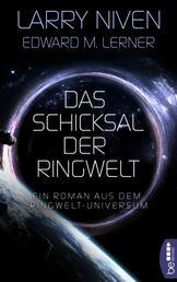 Das Schicksal der Ringwelt - Ein Roman aus dem Ringwelt-Universum