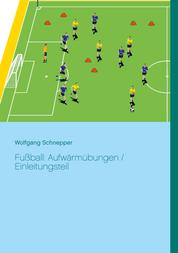 Fußball: Aufwärmübungen / Einleitungsteil