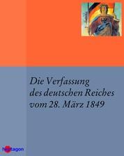 Die Verfassung des deutschen Reiches vom 28. März 1849 - Paulskirchenverfassung