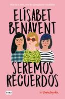 Elísabet Benavent: Seremos recuerdos (Canciones y recuerdos 2)