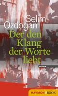 Selim Özdogan: Der den Klang der Worte liebt