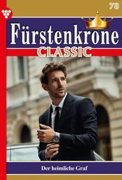 Fürstenkrone Classic 78 – Adelsroman - Der heimliche Graf