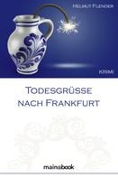 Helmut Flender: Todesgrüße nach Frankfurt ★★★
