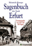 Heinrich Kruspe: Sagenbuch der Stadt Erfurt