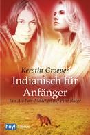 Kerstin Groeper: Indianisch für Anfänger ★★★★