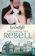 Liz Carlyle: Verführerischer Rebell ★★★★