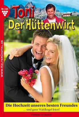 Toni der Hüttenwirt 100 – Heimatroman