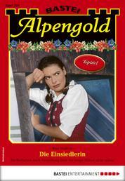 Alpengold 283 - Heimatroman - Die Einsiedlerin