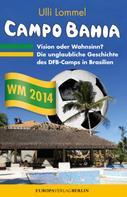 Ulli Lommel: CAMPO BAHIA – Vision oder Wahnsinn