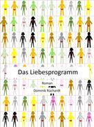 Dominik Rüchardt: Das Liebesprogramm