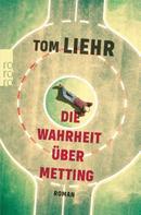 Tom Liehr: Die Wahrheit über Metting ★★★★★